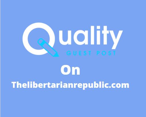 Guest Post on thelibertarianrepublic.com