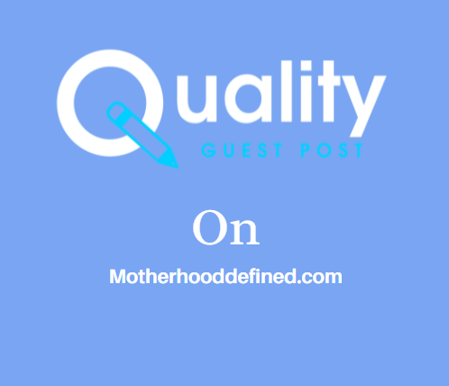 Guest Post on Motherhooddefined.com