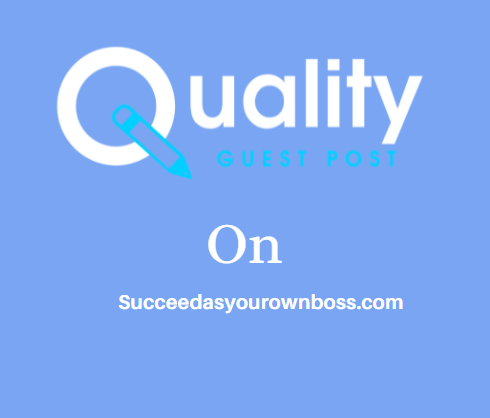 Guest Post on Succeedasyourownboss.com